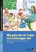 Cover-Bild zu Wie gehe ich mit Unterrichtsstörungen um? von Lipke-Bauriedel, Anja