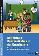 Cover-Bild zu Gewaltfreie Kommunikation in der Grundschule von Nitsche, Vera