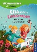 Cover-Bild zu Ella und das Einhörnchen, Bücherhelden 1. Klasse, Magische Freundschaft von Scheller, Anne