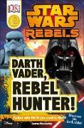 Cover-Bild zu DK Readers L2: Star Wars Rebels: Darth Vader, Rebel Hunter! von Nesworthy, Lauren