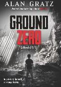 Cover-Bild zu Ground Zero: A Novel of 9/11 von Gratz, Alan