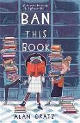 Cover-Bild zu Ban This Book von Gratz, Alan