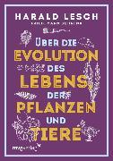Cover-Bild zu Über die Evolution des Lebens, der Pflanzen und Tiere (eBook) von Lesch, Harald