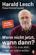 Cover-Bild zu Wenn nicht jetzt, wann dann? von Lesch, Harald