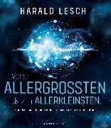 Cover-Bild zu Vom Allergrößten bis zum Allerkleinsten (eBook) von Lesch, Harald