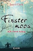Cover-Bild zu Finstermoos 1 - Aller Frevel Anfang (eBook) von Clark, Janet