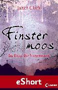 Cover-Bild zu Finstermoos - Im Bann der Vergessenen (eBook) von Clark, Janet