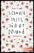 Cover-Bild zu Schweig still, süßer Mund (eBook) von Clark, Janet