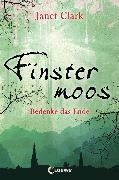 Cover-Bild zu Finstermoos 4 - Bedenke das Ende (eBook) von Clark, Janet