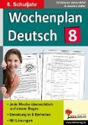 Cover-Bild zu Wochenplan Deutsch / Klasse 8 (eBook) von Vatter-Wittl, Christiane