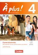 Cover-Bild zu À plus! 4. Nouvelle édition. Carnet d'activités. Lehrerfassung von Jorißen, Catherine