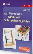 Cover-Bild zu Mit Montessori Addition & Subtraktion begreifen von Barnieske, Andreas
