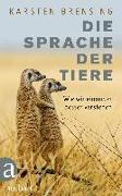 Cover-Bild zu Die Sprache der Tiere von Brensing, Karsten