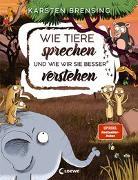Cover-Bild zu Wie Tiere sprechen - und wie wir sie besser verstehen von Brensing, Karsten