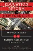 Cover-Bild zu Education Reform in New York City: Ambitious Change in the Nation's Most Complex School System von O'Day, Jennifer A. (Hrsg.)