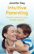 Cover-Bild zu Intuitive Parenting von Day, Jennifer