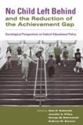 Cover-Bild zu No Child Left Behind and the Reduction of the Achievement Gap (eBook) von Sadovnik, Alan R. (Hrsg.)