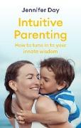 Cover-Bild zu Intuitive Parenting (eBook) von Day, Jennifer
