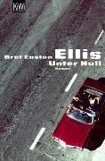 Cover-Bild zu Unter Null von Ellis, Bret Easton