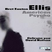Cover-Bild zu American Psycho (Audio Download) von Ellis, Bret Easton