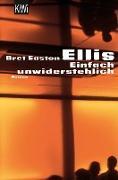 Cover-Bild zu Einfach unwiderstehlich (eBook) von Ellis, Bret Easton