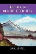 Cover-Bild zu The Hours Before Eternity von Engel, Eric