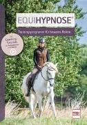 Cover-Bild zu Equihypnose® - Trainingsprogramm für besseres Reiten von Weber, Nicole