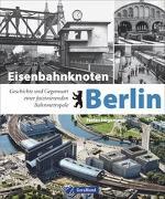 Cover-Bild zu Högemann, Stefan: Eisenbahnknoten Berlin