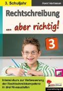 Cover-Bild zu Rechtschreibung ... aber richtig! / Klasse 3 (eBook) von Hartmann, Horst