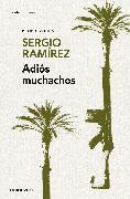 Cover-Bild zu Adiós muchachos / Goodbye, Fellows von Ramirez, Sergio