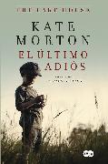 Cover-Bild zu El último adiós / The Lake House von Morton, Kate