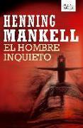Cover-Bild zu El Hombre Inquieto von Mankell, Henning