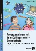 Cover-Bild zu Programmieren mit dem Calliope mini - Grundschule von Bettner, Marco