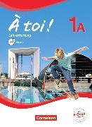 Cover-Bild zu À toi! 1A. Fünfbändige Ausgabe. Schülerbuch - Lehrerfassung mit DVD