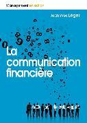 Cover-Bild zu La Communication Financière von Léger, Jean-Yves
