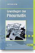 Cover-Bild zu Grundlagen der Pneumatik von Grollius, Horst-Walter