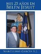 Cover-Bild zu Mis 25 años en Belen Jesuit von García, Marcelino