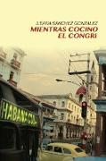 Cover-Bild zu Mientras Cocino El Congri von Gonzalez, Ileana Sanchez