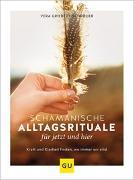 Cover-Bild zu Schamanische Alltagsrituale für jetzt und hier von Griebert-Schröder, Vera