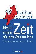 Cover-Bild zu Noch mehr Zeit für das Wesentliche (eBook) von Seiwert, Lothar