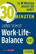 Cover-Bild zu 30 Minuten Work-Life-Balance (eBook) von Seiwert, Lothar