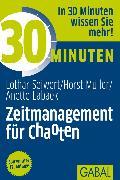Cover-Bild zu 30 Minuten Zeitmanagement für Chaoten (eBook) von Seiwert, Lothar