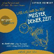 Cover-Bild zu Lass los und du bist der Meister deiner Zeit - Mit Konfuzius entschleunigen und Lebensqualität gewinnen (Audio Download) von Seiwert, Lothar