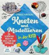 Cover-Bild zu Kneten und Modellieren in der Kita von Kubitschek, Gabriele