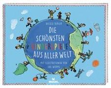 Cover-Bild zu Die schönsten Kinderspiele aus aller Welt von Berger, Nicola