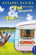 Cover-Bild zu Der Tod kommt mit dem Wohnmobil & Der Tod sonnt sich im Campingstuhl (eBook) von Hanika, Susanne