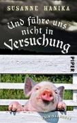 Cover-Bild zu Und führe uns nicht in Versuchung (eBook) von Hanika, Susanne