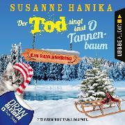 Cover-Bild zu Der Tod singt laut O Tannenbaum - Ein Bayernkrimi (Audio Download) von Hanika, Susanne