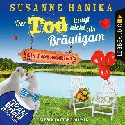 Cover-Bild zu Der Tod taugt nicht als Bräutigam - Ein Bayernkrimi - Sofia und die Hirschgrund-Morde, Teil 12 (Ungekürzt) (Audio Download) von Hanika, Susanne