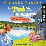 Cover-Bild zu Der Tod hält keine Mittagsruhe - Sofia und die Hirschgrund-Morde - Bayernkrimi, Teil 3 (Ungekürzt) (Audio Download) von Hanika, Susanne